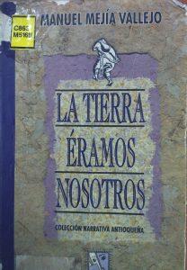 19-la-tierra-eramos-nosotros-1995-editorial-upb